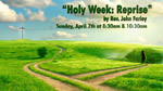 Holy Week Reprise - 4.7.13
