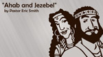 Ahab and Jezebel - 8.18.13
